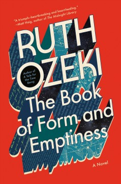 The book of form and emptiness : a novel / Ruth Ozeki. - Ruth Ozeki.
