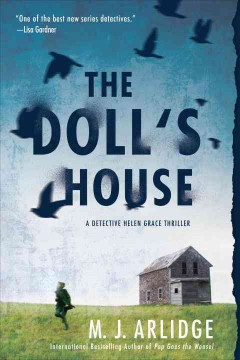 The doll's house : a Detective Helen Grace thriller / M.J. Arlidge.