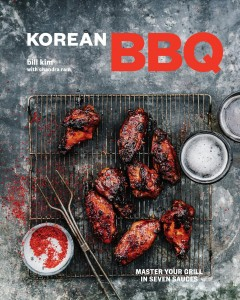 Korean BBQ : master your grill in seven sauces / Bill Kim ; with Chandra Ram ; photographs by Johnny Autry. - Bill Kim ; with Chandra Ram ; photographs by Johnny Autry.
