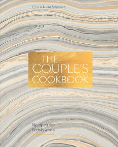 The couple's cookbook : recipes for newlyweds / Cole & Kiera Stipovich. - Cole & Kiera Stipovich.