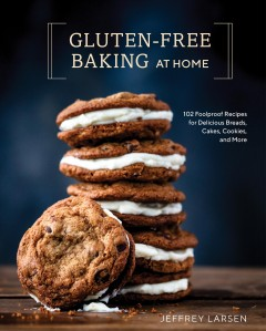 Gluten-free baking at home : 96 never-fail, totally delicious recipes for breads, cakes, cookies, and more / Jeffrey Larsen ; photographs by Kelly Puleio. - Jeffrey Larsen ; photographs by Kelly Puleio.