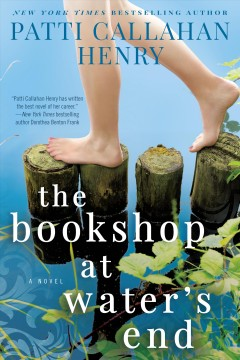 The bookshop at water's end /  Patti Callahan Henry. - Patti Callahan Henry.
