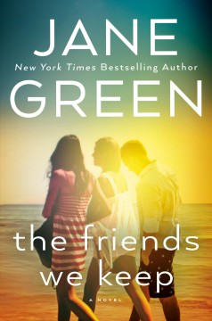 The Friends We Keep / Jane Green - Jane Green