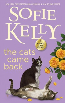 The cats came back /  Sofie Kelly.