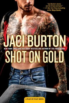 Shot on gold /  Jaci Burton. - Jaci Burton.