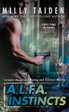 A.L.F.A. instincts /  Milly Taiden. - Milly Taiden.