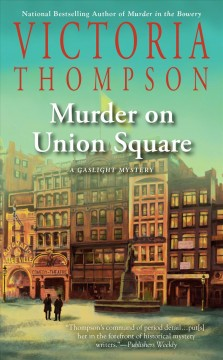 Murder on Union Square : a gaslight mystery / Victoria Thompson.