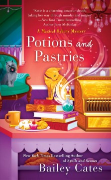 Potions and pastries: a magical bakery mystery / Bailey Cates - Bailey Cates