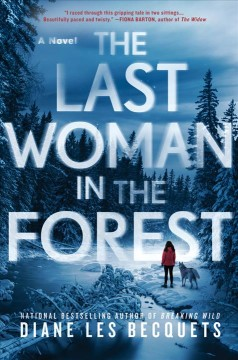 The last woman in the forest /  Diane Les Becquets.