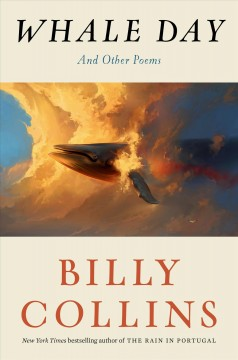 Whale day : and other poems / Billy Collins. - Billy Collins.