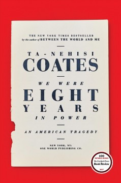 We Were Eight Years In Power / Ta-Nehisi Coates - Ta-Nehisi Coates