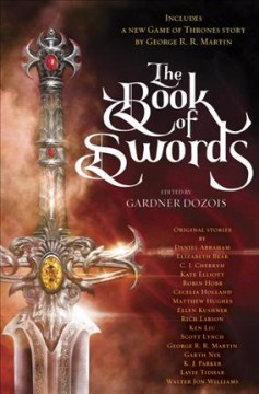 The book of swords /  edited by Gardner Dozois.