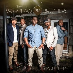 Stand There /  Wardlaw Brothers.