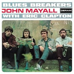 Bluesbreakers /  John Mayall with Eric Clapton.