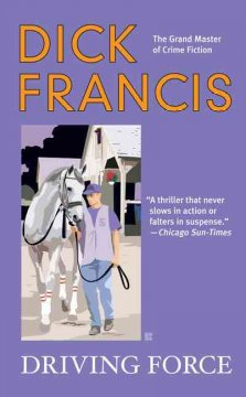 Driving Force /  Dick Francis.