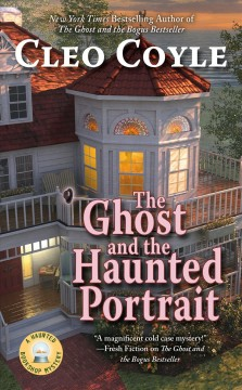 The ghost and the haunted portrait /  Cleo Coyle.