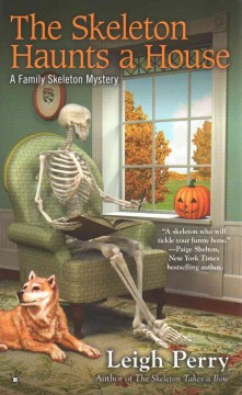 The skeleton haunts a house /  Leigh Perry.