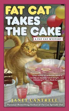 Fat cat takes the cake /  Janet Cantrell. - Janet Cantrell.