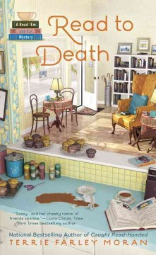 Read to death : a read 'em and eat mystery / Terrie Farley Moran. - Terrie Farley Moran.