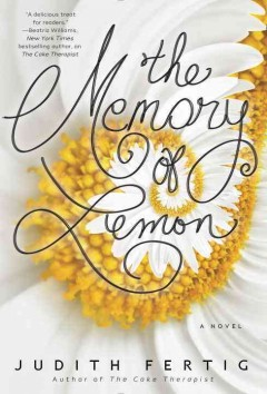 The memory of lemon /  Judith Fertig.