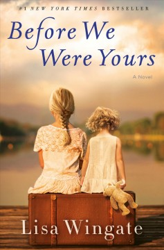 Before We Were Yours / Lisa Wingate - Lisa Wingate