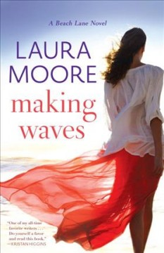 Making waves : a Beach Lane novel / Laura Moore.