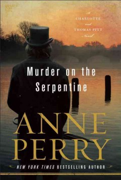 Murder on the Serpentine /  Anne Perry. - Anne Perry.
