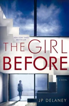 The Girl Before / J P Delaney - J P Delaney