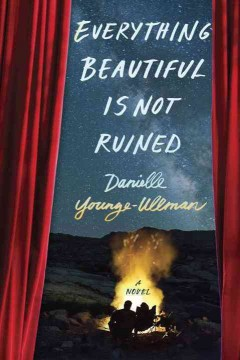 Everything beautiful is not ruined /  by Danielle Younge-Ullman. - by Danielle Younge-Ullman.