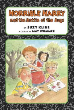 Horrible Harry and the battle of the bugs /  by Suzy Kline ; pictures by Amy Wummer. - by Suzy Kline ; pictures by Amy Wummer.