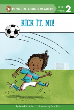 Kick it, Mo! /  by David A. Adler ; illustrated by Sam Ricks. - by David A. Adler ; illustrated by Sam Ricks.