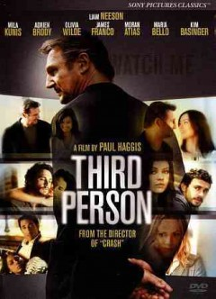 Third person /  a Corsan and Highway 61 Films production ; written and directed by Paul Haggis. - a Corsan and Highway 61 Films production ; written and directed by Paul Haggis.