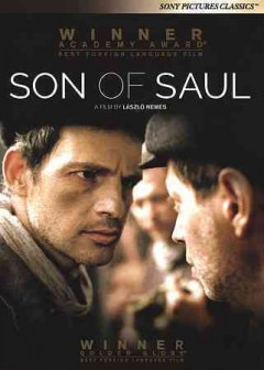 Son of Saul /  a Sony Pictures Classics release, Laododon Filmgroup presents with the support of the Hungarian National Film Fund and the Claims Conference ; screenplay by Clara Royer & László Nemes ; producers, Gábor Sipos & Gábor Rajna ; director, László Nemes.