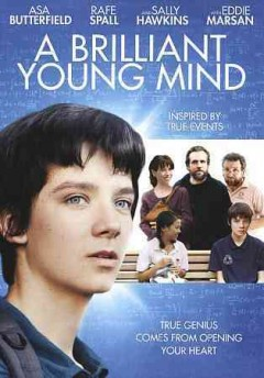 A brilliant young mind /  Samuel Goldwyn Films, BBC Films and BFI present in association with Head Gear Films & Metrol Technology, Screen Yorkshire and Lipsync Productions ; an Origin Pictures - Minnow Films production ; produced by Laura Hastings-Smith, David M. Thompson ; story by Morgan Matthews and James Graham ; written by James Graham ; directed by Morgan Matthews.