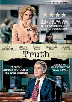 Truth /  Sony Pictures Classics and RatPac Entertainment present in association with Echo Lake Entertainment and Blue Lake Media Fund a Mythology Entertainment production in association with Dirty Films ; produced by Bradley J. Fischer [and five others] ; screenplay by James Vanderbilt ; directed by James Vanderbilt.