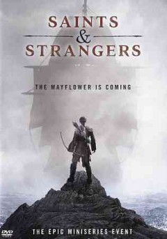 Saints & strangers /  directed by Paul A. Edwards ; written by Chip Johannessen, Walon Green, Eric Overmyer, Seth Fisher ; produced by Peter McAleese.