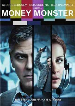 Money monster /  Tristar Pictures presents ; produced by Daniel Dubiecki [and three others] ; screenplay by Jamie Linden and Alan DiFiore & Jim Kouf ; directed by Jodie Foster.