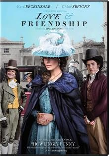 Love & friendship /  a Westerly-Blinder-Chic Films production ; directed and written by Whit Stillman.