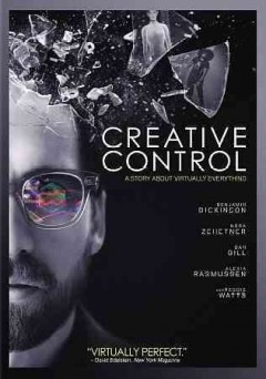 Creative control /  Amazon Studios presents a Ghost Robot production in association with Greencard Pictures ; a Mathematic co-production ; produced by Mark de Pace [and three others] ; written by Benjamin Dickinson & Micah Bloomberg ; directed by Benjamin Dickinson.