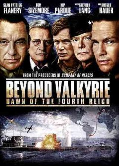 Beyond Valkyrie : dawn of the Fourth Reich / Destination Films presents a UFO International production ; produced by Jeffrey Beach, Phillip Roth ; written by Robert Henny & Don Michael Paul ; directed by Claudio Fäh. - Destination Films presents a UFO International production ; produced by Jeffrey Beach, Phillip Roth ; written by Robert Henny & Don Michael Paul ; directed by Claudio Fäh.