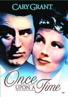 Once upon a time /  Columbia Pictures presents ; screenplay by Lewis Meltzer, Oscar Saul ; story by Norman Corwin, Lucille Fletcher Herrman ; directed by Alexander Hall. - Columbia Pictures presents ; screenplay by Lewis Meltzer, Oscar Saul ; story by Norman Corwin, Lucille Fletcher Herrman ; directed by Alexander Hall.