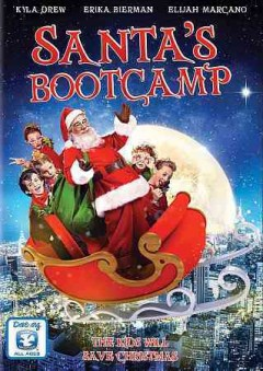 Santa's boot camp /  written by Kelly Nettles, Mimi Fontaine, Ken Feinberg ; directed by Ken Feinberg ; produced by Craig D. Tollis, Ken Feinberg.