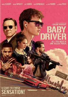Baby driver /  Tristar Pictures and MRC present a Working Title/Big Talk Pictures production ; produced by Nira Park, Tim Bevan, Eric Fellner ; written and directed by Edgar Wright.