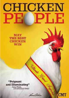 Chicken people /  CMT Docs presents a Motto Pictures production in association with Haimes Film and Strongman ; directed by Nicole Lucas Haimes ; produced by Terry Leonard, Caroline Kaplan, Christopher Clements, Julie Goldman.