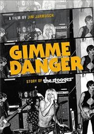 Gimme danger /  Amazon Studios presents in association with Better Wide ; a Low Mind Films production ; a film by Jim Jarmusch ; produced by Carter Logan, Fernando Sulichin, Rob Wilson ; written and directed by Jim Jarmusch. - Amazon Studios presents in association with Better Wide ; a Low Mind Films production ; a film by Jim Jarmusch ; produced by Carter Logan, Fernando Sulichin, Rob Wilson ; written and directed by Jim Jarmusch.