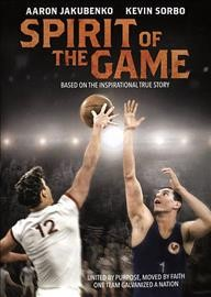 Spirit of the game /  producers, Kate Whitbread, Spencer McLaren [and] Steve Jaggi ; written and directed by J.D. Scott.