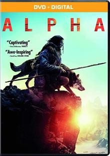 Alpha /  Columbia Pictures and Studio 8 present ; produced by Andrew Rona, Albert Hughes ; screenplay by Daniele Sebastian Wiedenhaupt ; directed by Albert Hughes. - Columbia Pictures and Studio 8 present ; produced by Andrew Rona, Albert Hughes ; screenplay by Daniele Sebastian Wiedenhaupt ; directed by Albert Hughes.