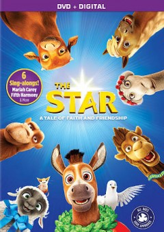 The star /  Affirm Films and Sony Pictures Animation present ; produced by Jennifer Magee-Cook ; screenplay by Carlos Kotkin ; directed by Tomothy Reckart. - Affirm Films and Sony Pictures Animation present ; produced by Jennifer Magee-Cook ; screenplay by Carlos Kotkin ; directed by Tomothy Reckart.