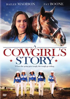A cowgirl's story /  Cinemills, Rodeo Films and Bailee Madison Productions present ; produced by Bailee Madison, Carlos de Mattos, Marcos de Mattos ; written and directed by Timothy Armstrong.