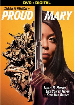 Proud Mary /  Screen Gems presents ; produced by Paul Schiff, Tai Duncan ; screenplay by John Stuart Newman & Christian Swegal and Steven Antin ; directed by Babak Najafi.